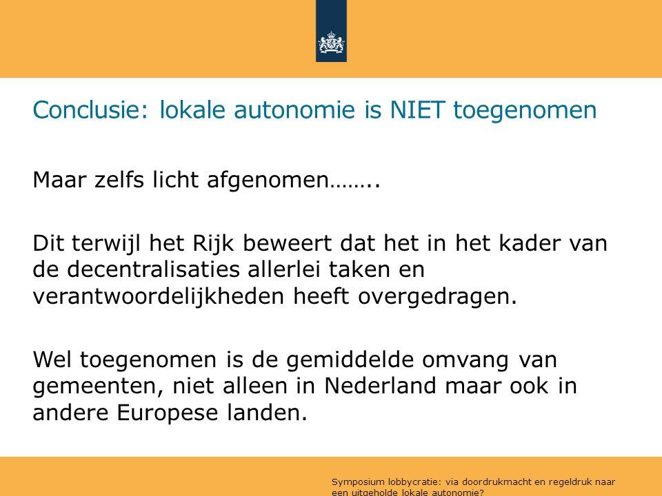 Conclusie: lokale autonomie is NIET toegenomen Maar zelfs licht afgenomen……..
