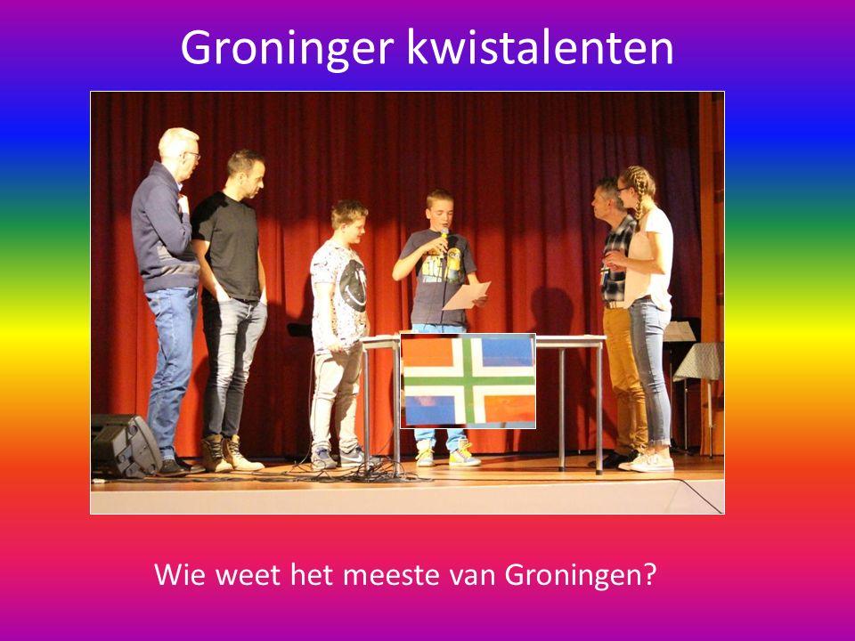 Groninger kwistalenten Wie weet het meeste van Groningen?