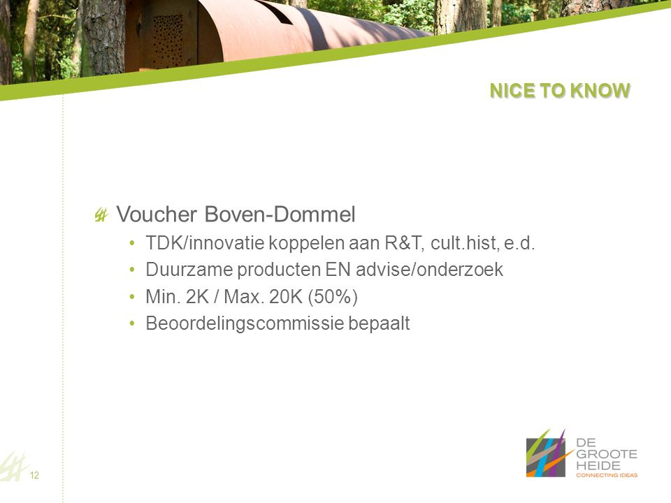 NICE TO KNOW Voucher Boven-Dommel TDK/innovatie koppelen aan R&T, cult.hist, e.d.