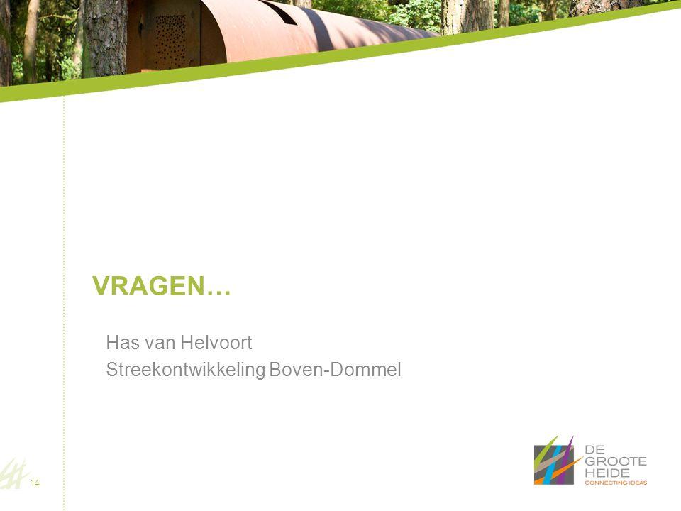 VRAGEN… Has van Helvoort Streekontwikkeling Boven-Dommel 14