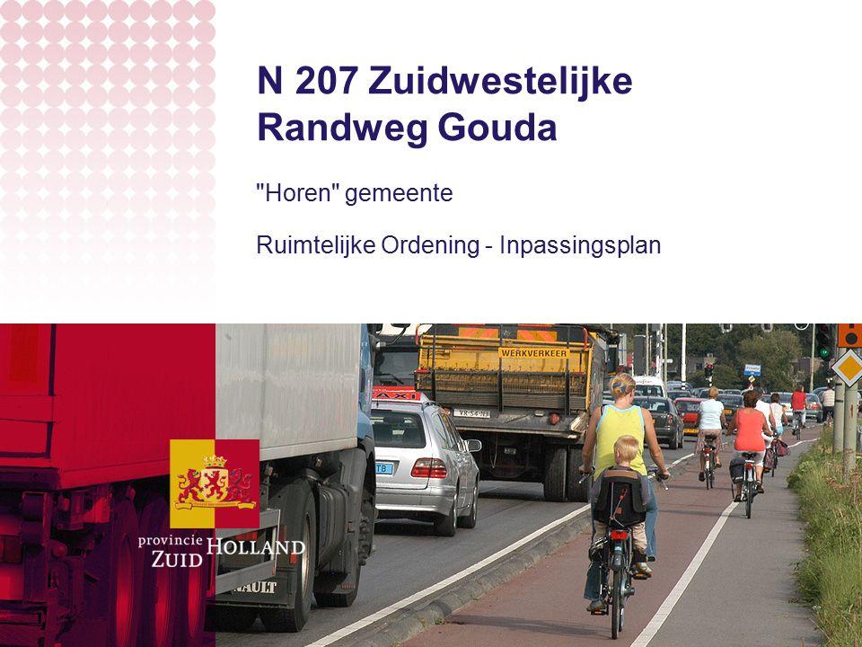 N 207 Zuidwestelijke Randweg Gouda Horen gemeente Ruimtelijke Ordening - Inpassingsplan