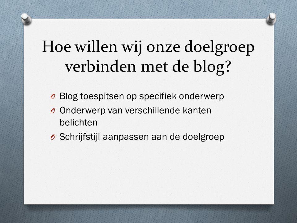 Hoe willen wij onze doelgroep verbinden met de blog.