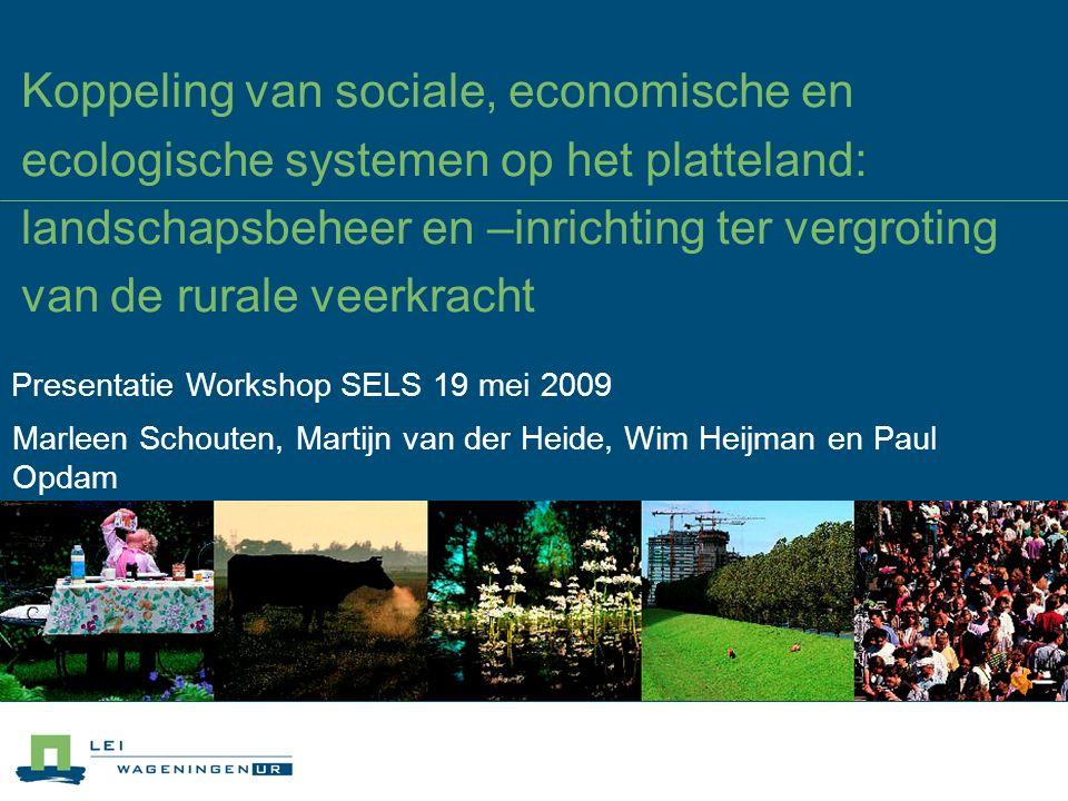 Koppeling van sociale, economische en ecologische systemen op het platteland: landschapsbeheer en –inrichting ter vergroting van de rurale veerkracht