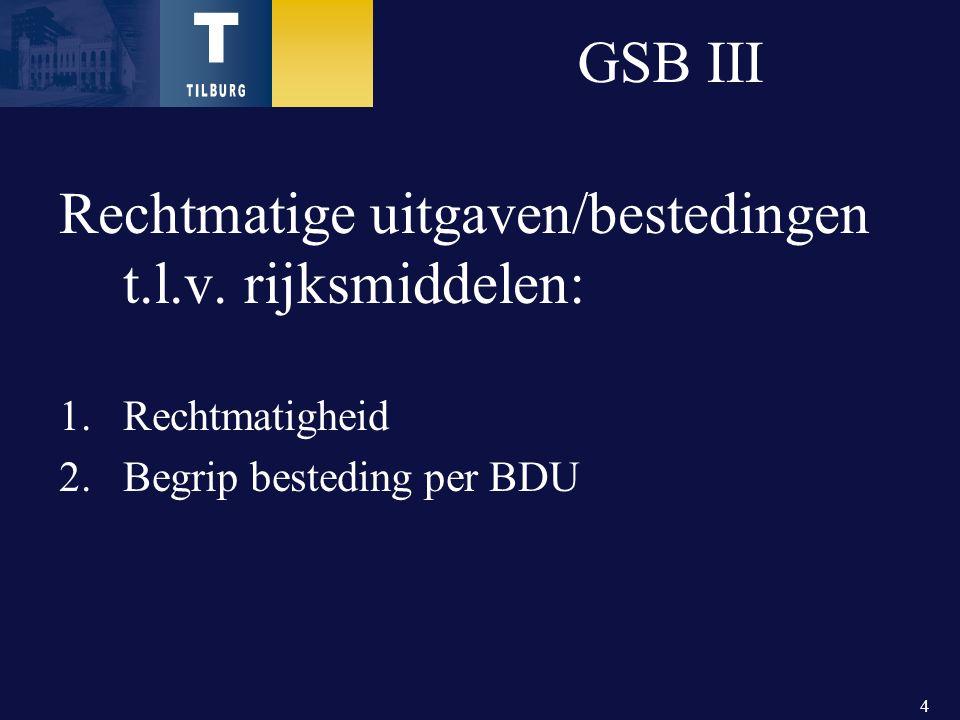 4 GSB III Rechtmatige uitgaven/bestedingen t.l.v.