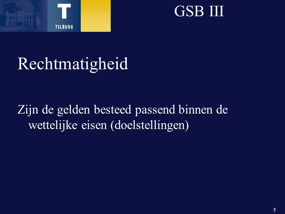 5 GSB III Rechtmatigheid Zijn de gelden besteed passend binnen de wettelijke eisen (doelstellingen)