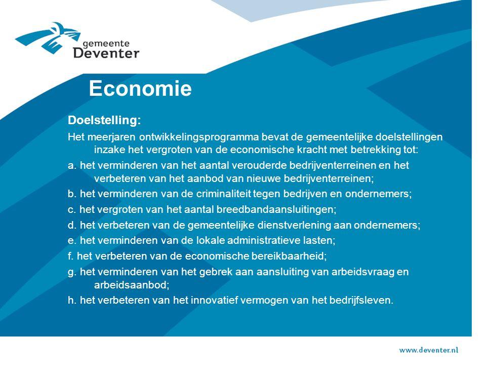 Economie Doelstelling: Het meerjaren ontwikkelingsprogramma bevat de gemeentelijke doelstellingen inzake het vergroten van de economische kracht met betrekking tot: a.