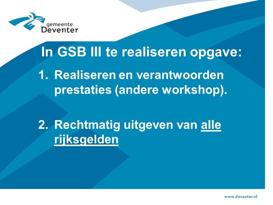 In GSB III te realiseren opgave: 1.Realiseren en verantwoorden prestaties (andere workshop).