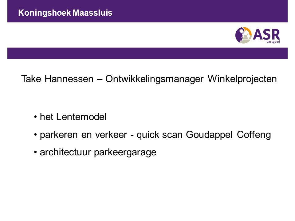 Koningshoek Maassluis Take Hannessen – Ontwikkelingsmanager Winkelprojecten het Lentemodel parkeren en verkeer - quick scan Goudappel Coffeng architec