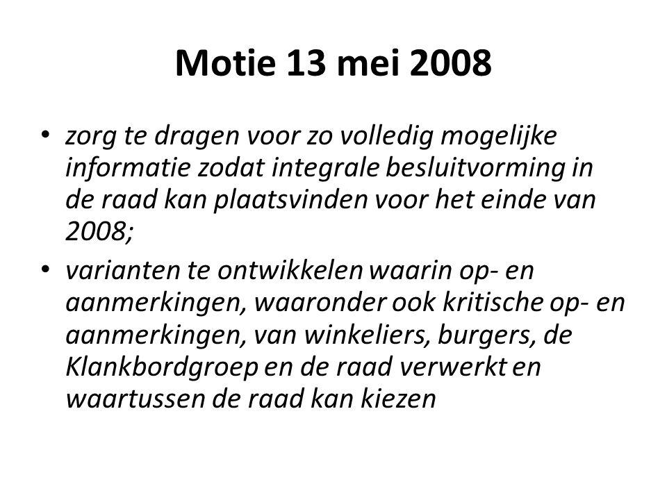 Motie 13 mei 2008 zorg te dragen voor zo volledig mogelijke informatie zodat integrale besluitvorming in de raad kan plaatsvinden voor het einde van 2