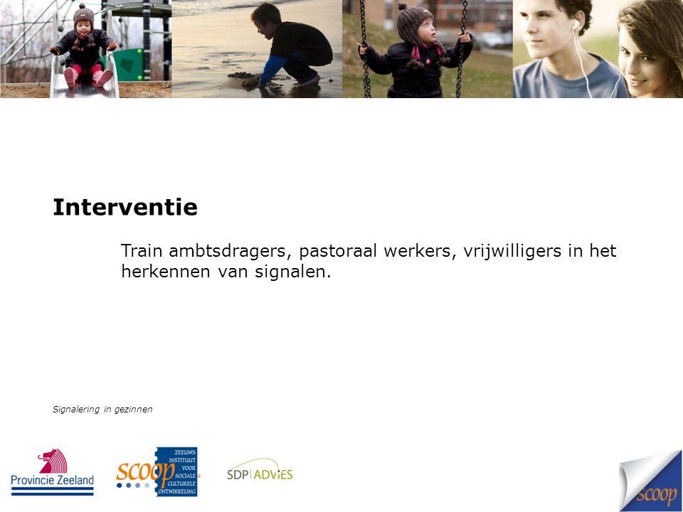 Interventie Train ambtsdragers, pastoraal werkers, vrijwilligers in het herkennen van signalen.