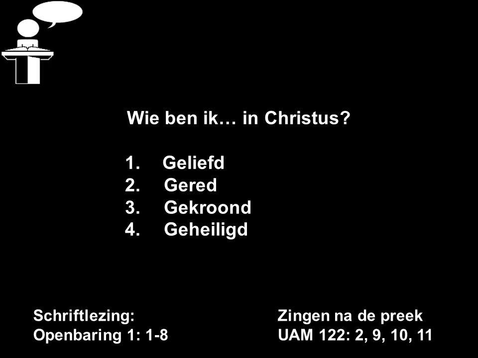 Schriftlezing: Openbaring 1: 1-8 Wie ben ik… in Christus.
