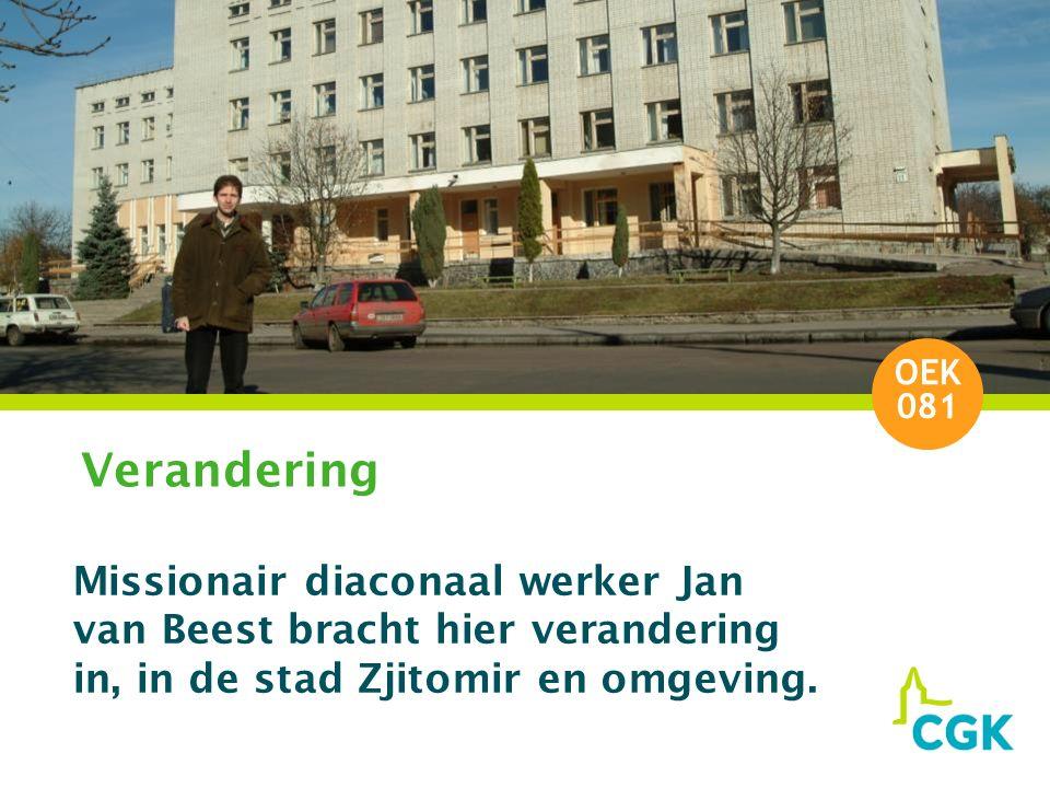 Verandering Missionair diaconaal werker Jan van Beest bracht hier verandering in, in de stad Zjitomir en omgeving.