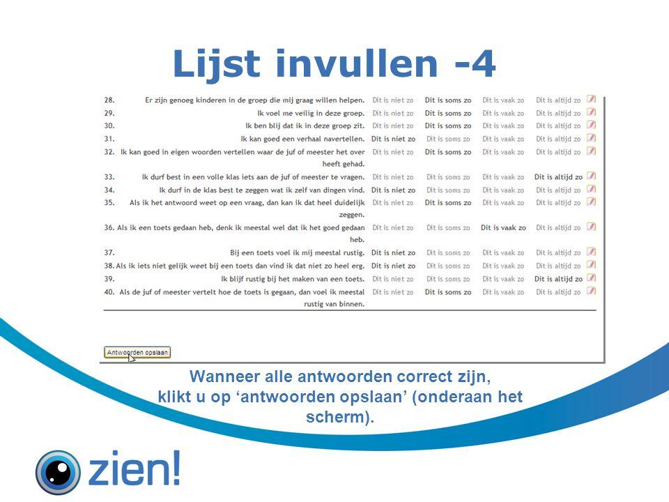 Lijst invullen -4 Wanneer alle antwoorden correct zijn, klikt u op 'antwoorden opslaan' (onderaan het scherm).