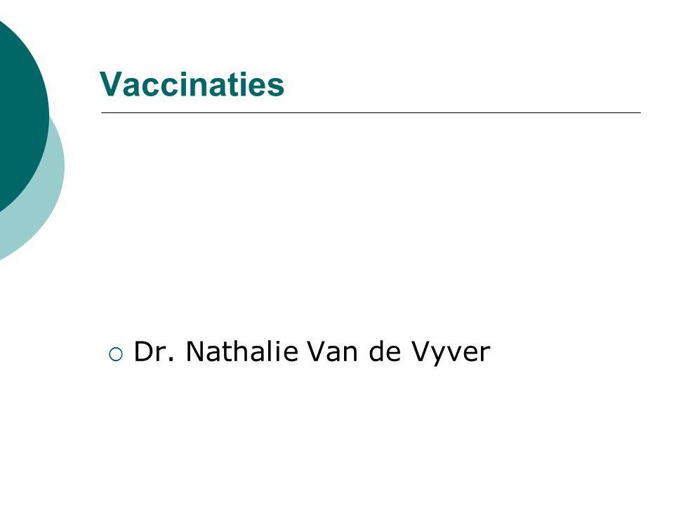 Vaccinaties  Dr. Nathalie Van de Vyver