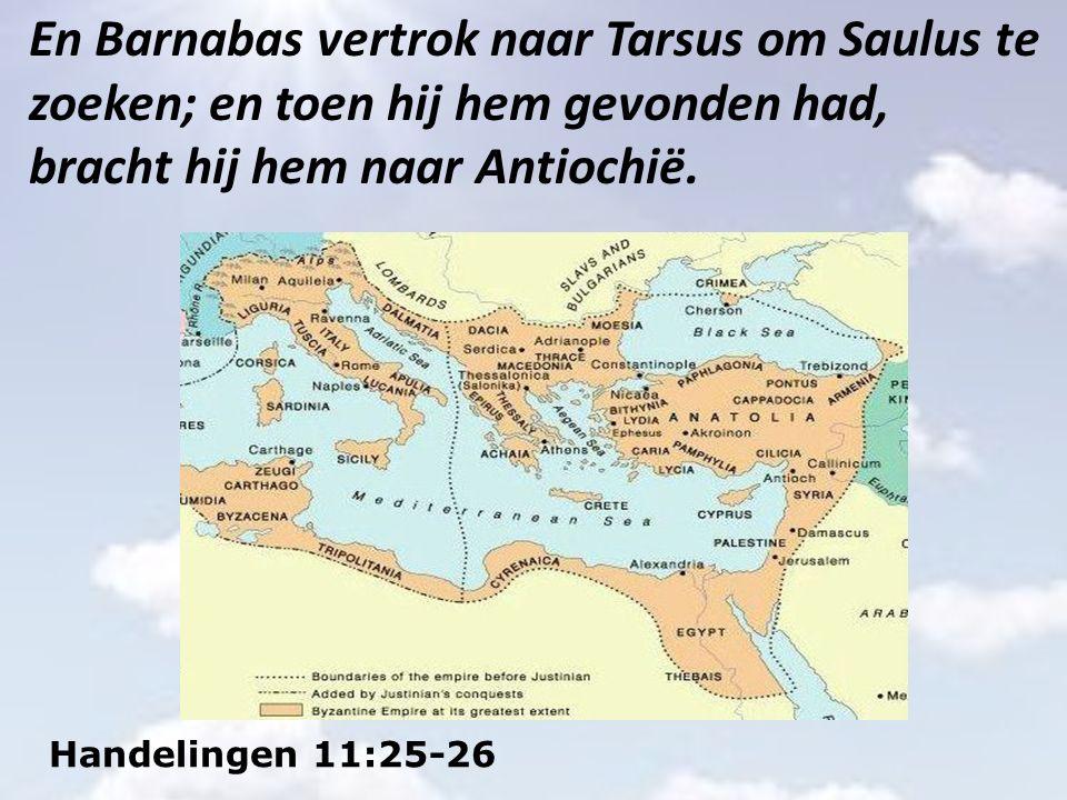 Handelingen 11:25-26 En Barnabas vertrok naar Tarsus om Saulus te zoeken; en toen hij hem gevonden had, bracht hij hem naar Antiochië.