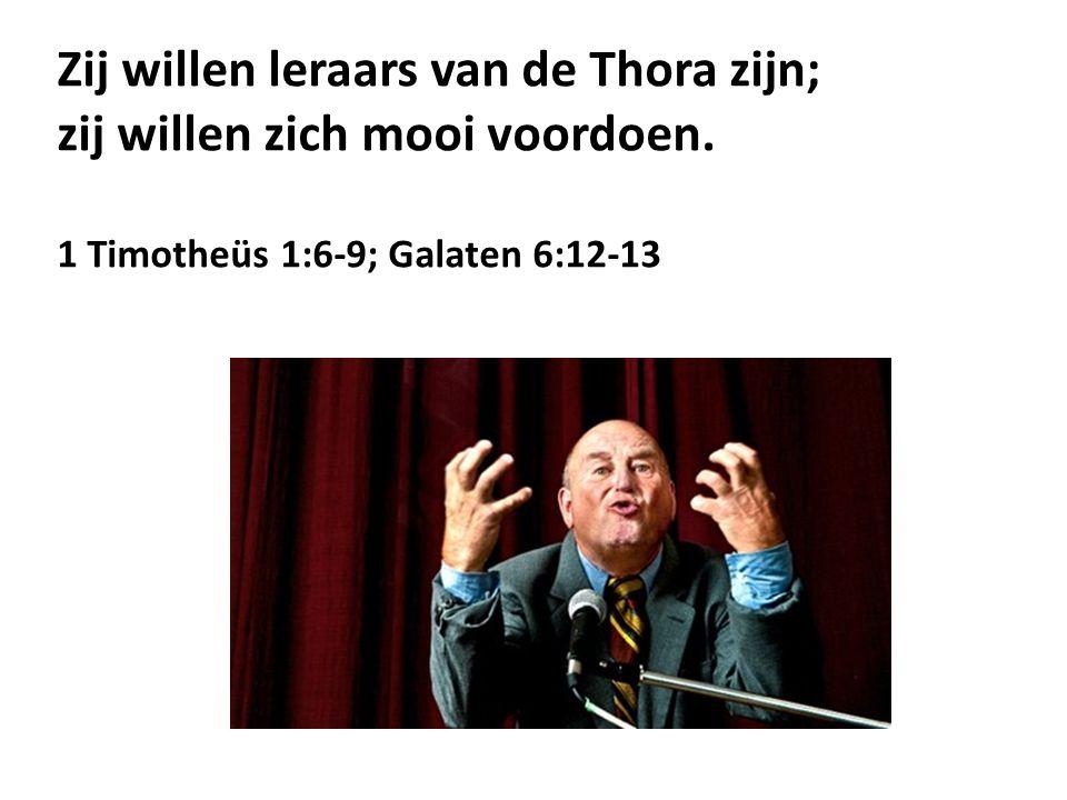 Zij willen leraars van de Thora zijn; zij willen zich mooi voordoen.