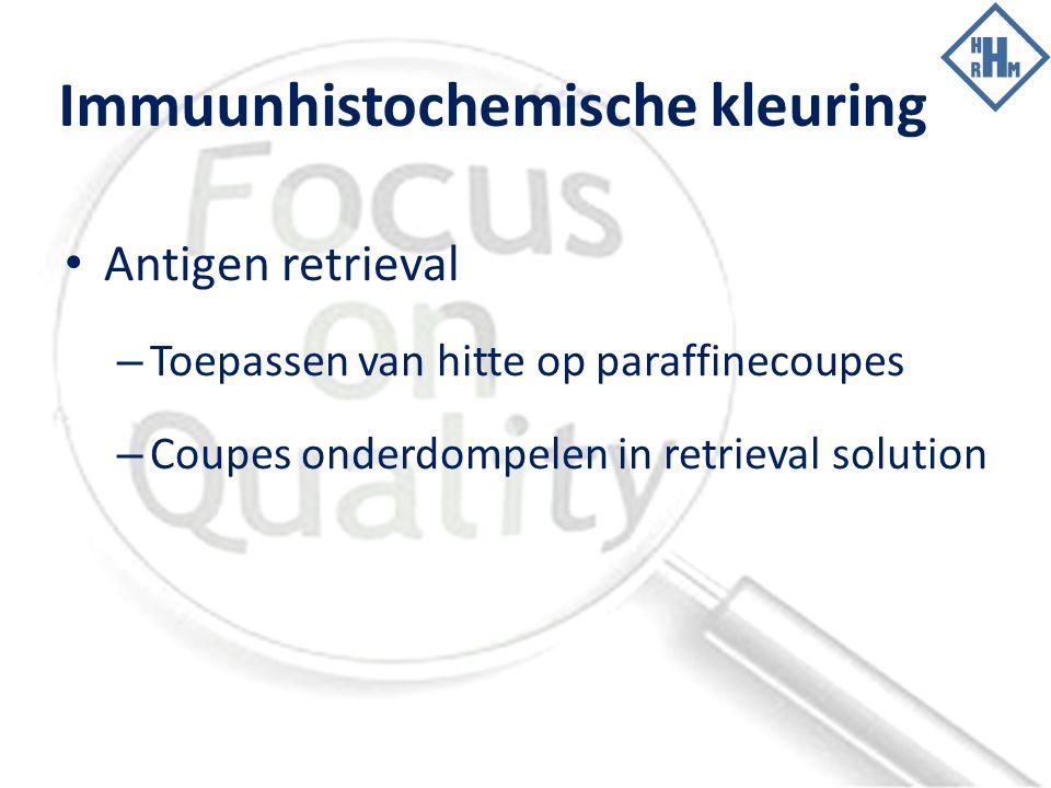 Immuunhistochemische kleuring Antigen retrieval – Toepassen van hitte op paraffinecoupes – Coupes onderdompelen in retrieval solution
