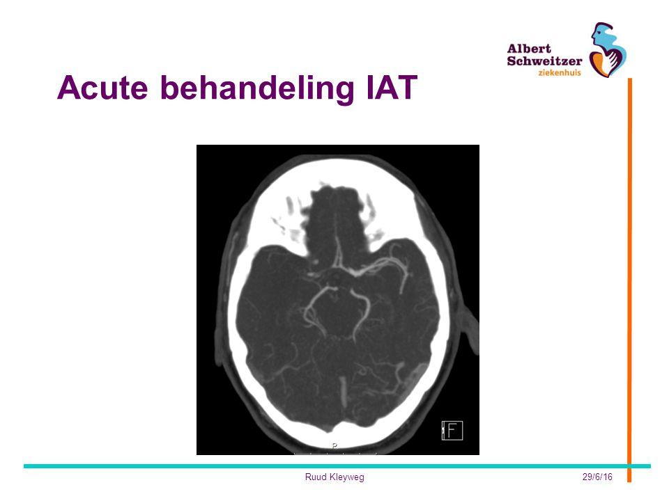 Acute behandeling IAT 29/6/16Ruud Kleyweg