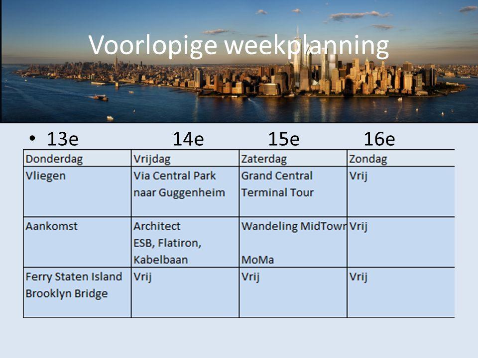 Voorlopige weekplanning 13e14e15e16e