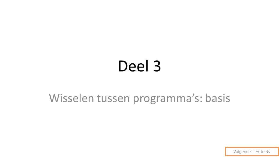 Wisselen tussen programma's Open Excel en Word, ga in WORD staan Druk de Alt toets in en houd deze ingedrukt Druk 1x de TAB toets in Druk nogmaals op de TAB toets Laat de Alt toets los: het bureaublad is geselecteerd Druk de Alt toets opnieuw in en houd deze ingedrukt Druk nu ook de Shift toets in en houd deze ook ingedrukt Druk 2 maal achtereen op de Tab toets alt+tab, tab alt+shift,tab,tab alt+tab Vorige = ← toets en Volgende = → toets