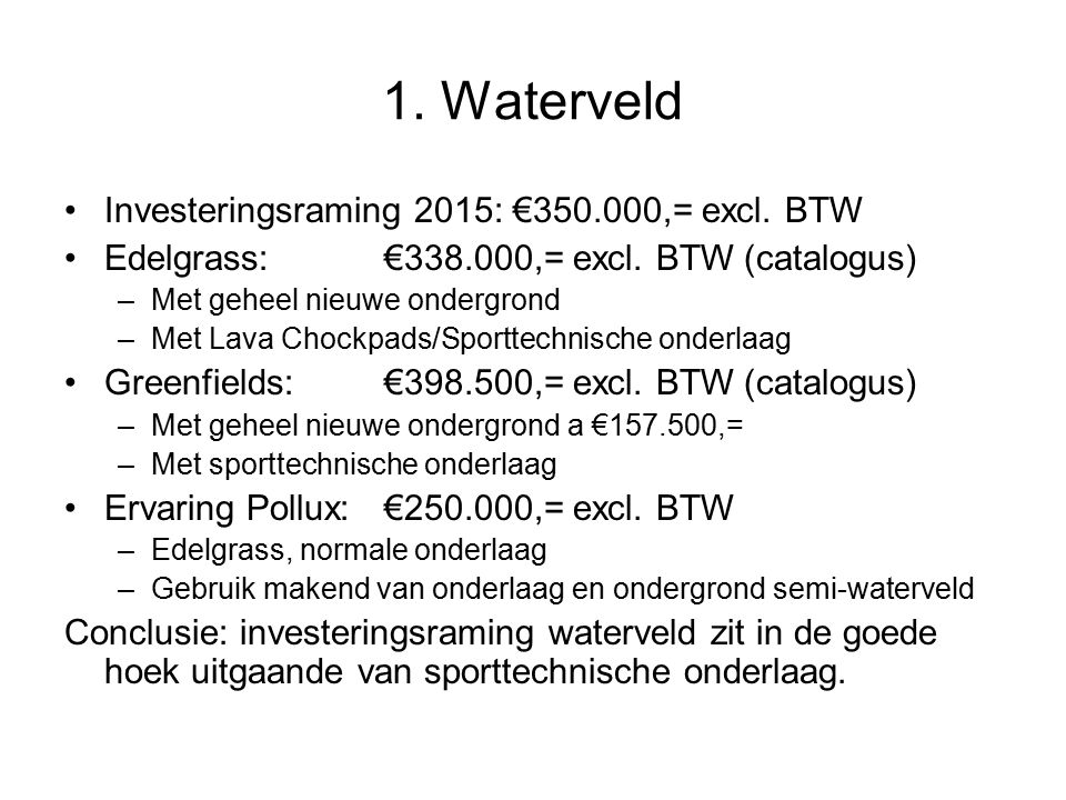 1. Waterveld Investeringsraming 2015: €350.000,= excl.