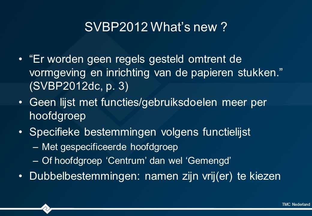 TMC Nederland SVBP2012 What's new .