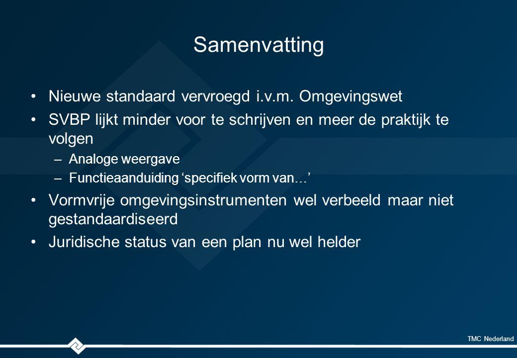 TMC Nederland Samenvatting Nieuwe standaard vervroegd i.v.m.