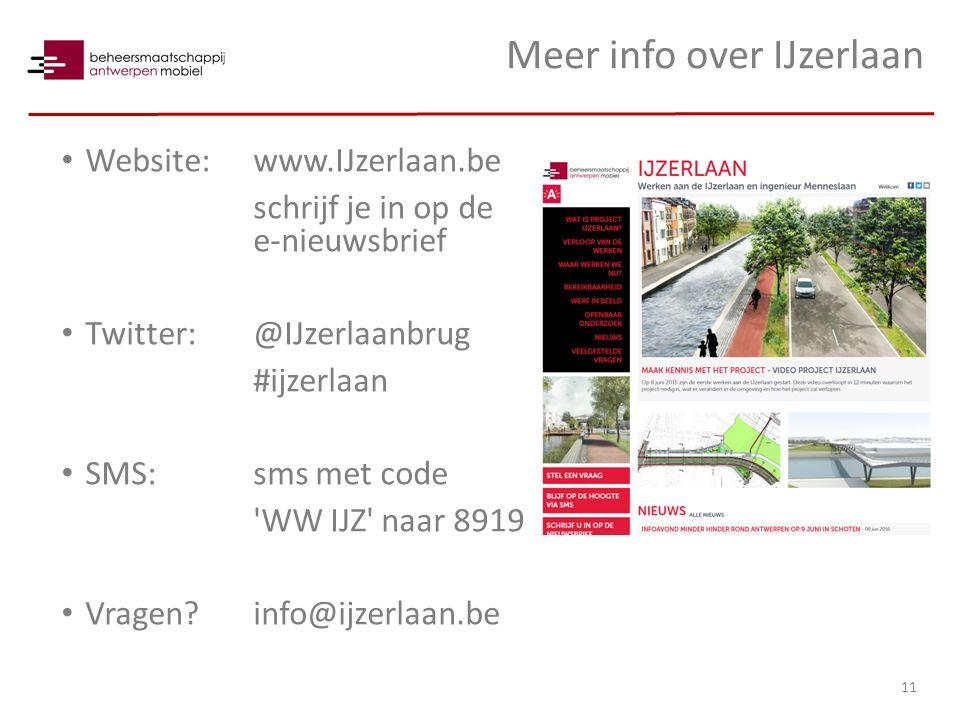 Meer info over IJzerlaan Website:www.IJzerlaan.be schrijf je in op de e-nieuwsbrief Twitter: @IJzerlaanbrug #ijzerlaan SMS:sms met code 'WW IJZ' naar
