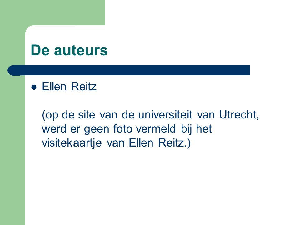 De auteurs Ellen Reitz (op de site van de universiteit van Utrecht, werd er geen foto vermeld bij het visitekaartje van Ellen Reitz.)