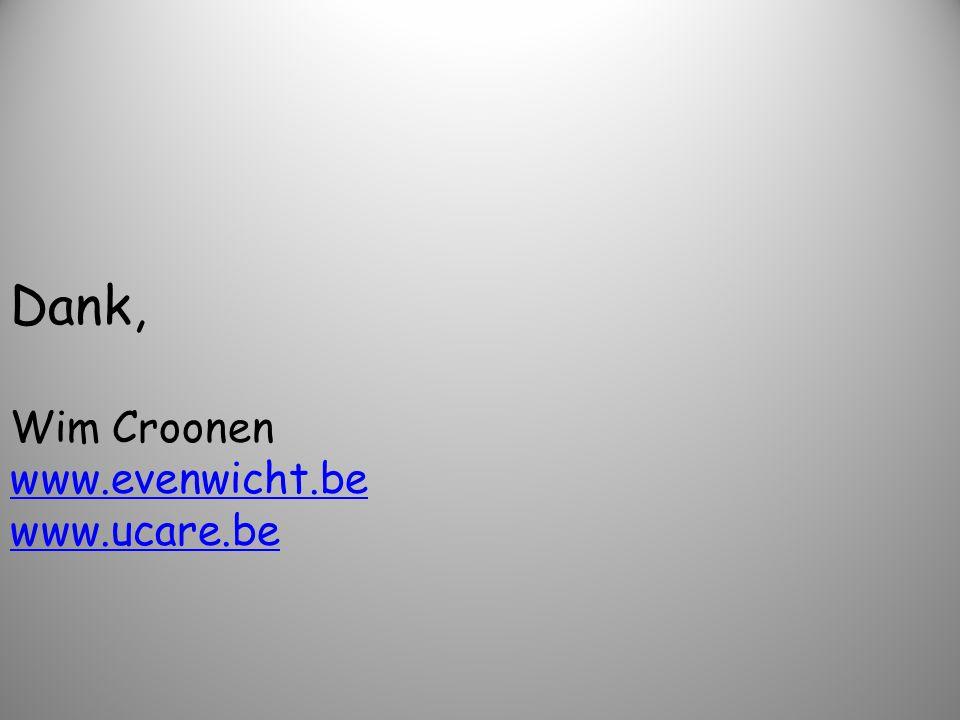 Dank, Wim Croonen www.evenwicht.be www.ucare.be