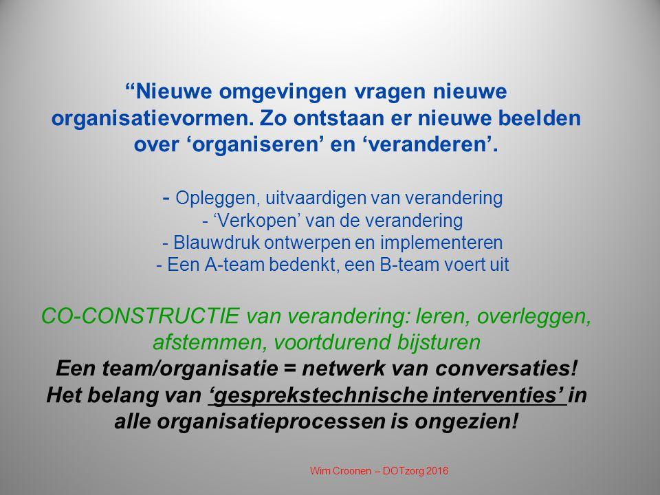 Nieuwe omgevingen vragen nieuwe organisatievormen.