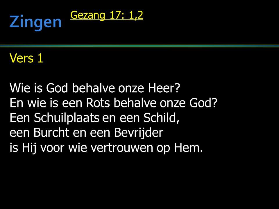 Vers 1 Wie is God behalve onze Heer. En wie is een Rots behalve onze God.