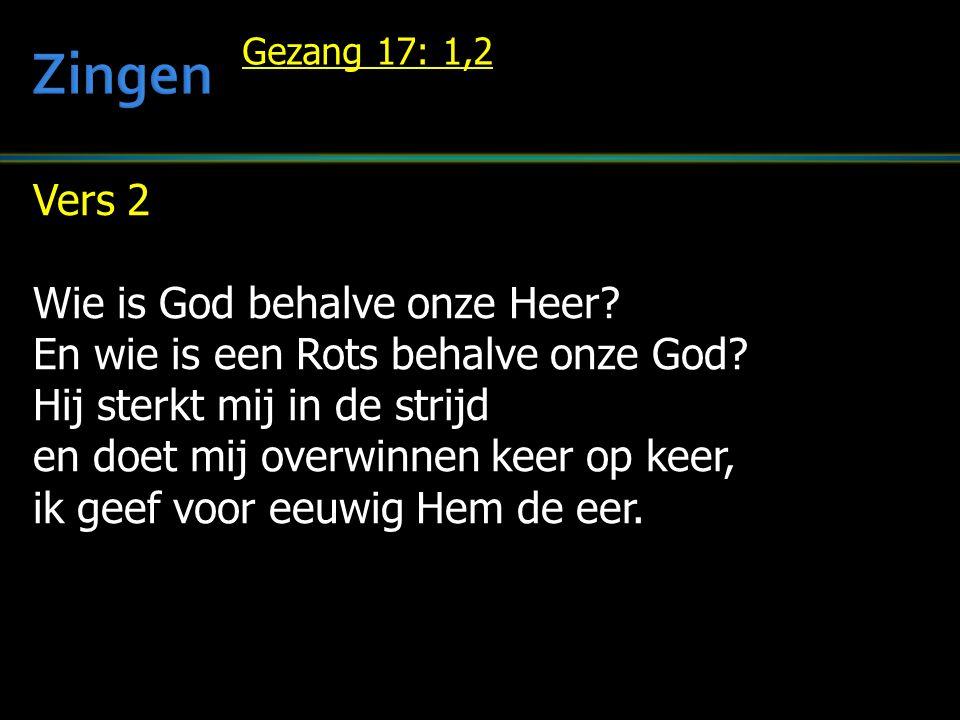Vers 2 Wie is God behalve onze Heer. En wie is een Rots behalve onze God.