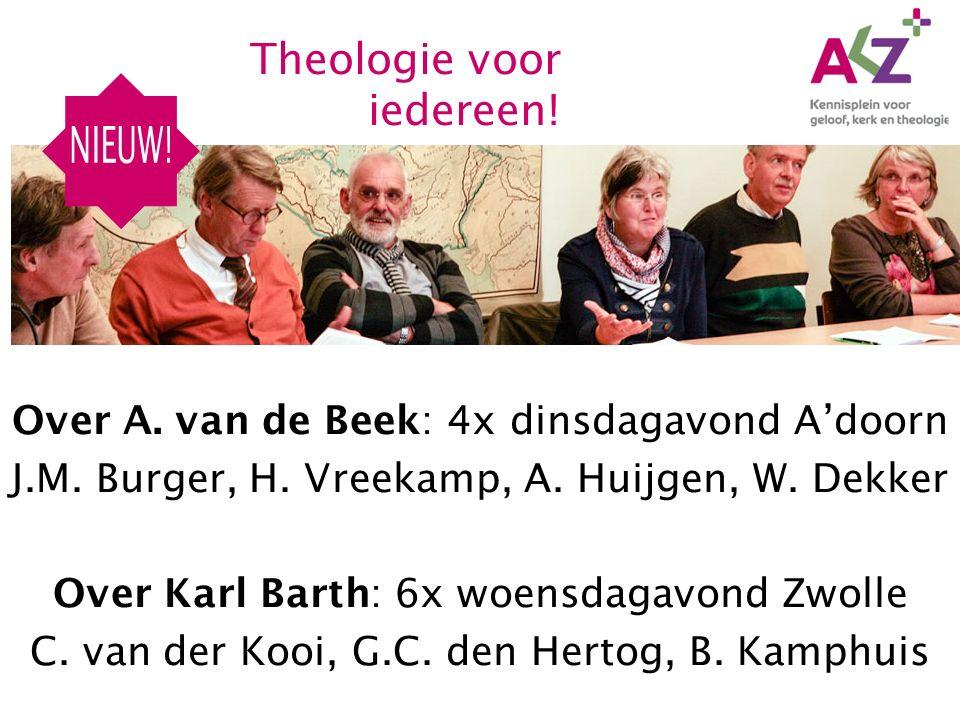 Over A.van de Beek: 4x dinsdagavond A'doorn J.M. Burger, H.