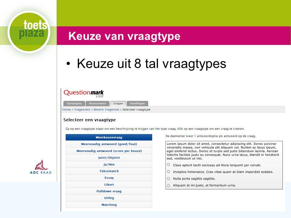 Expertiseteam Toetsenbank Keuze uit 8 tal vraagtypes Keuze van vraagtype