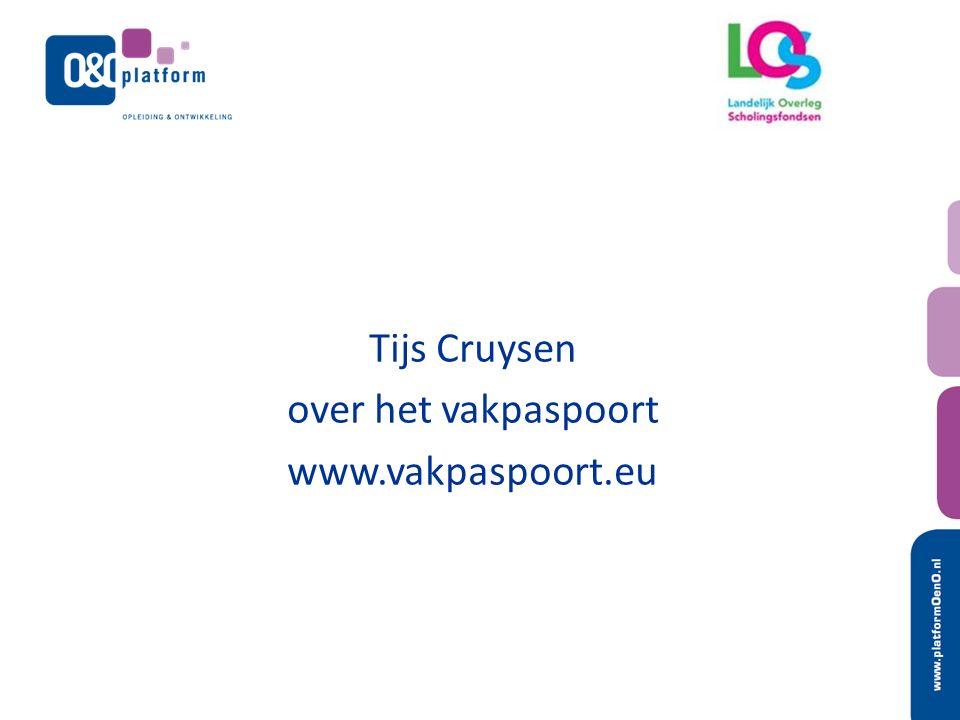 Tijs Cruysen over het vakpaspoort www.vakpaspoort.eu