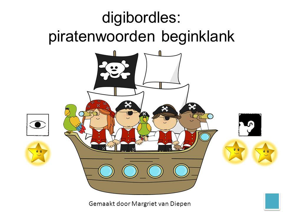 digibordles: piratenwoorden beginklank Gemaakt door Margriet van Diepen