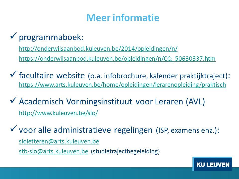 Meer informatie programmaboek: http://onderwijsaanbod.kuleuven.be/2014/opleidingen/n/ https://onderwijsaanbod.kuleuven.be/opleidingen/n/CQ_50630337.htm facultaire website (o.a.