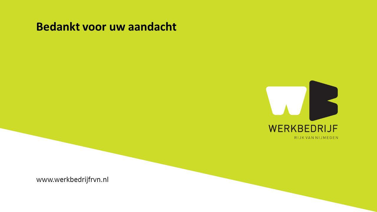 Bedankt voor uw aandacht www.werkbedrijfrvn.nl