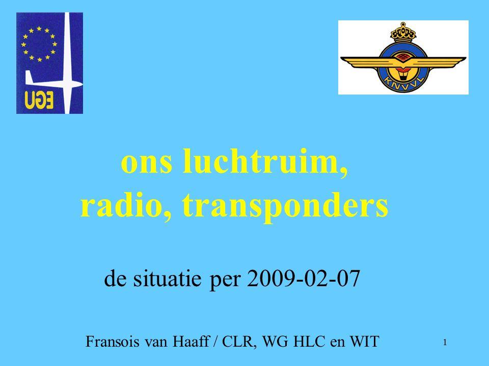 1 ons luchtruim, radio, transponders de situatie per 2009-02-07 Fransois van Haaff / CLR, WG HLC en WIT