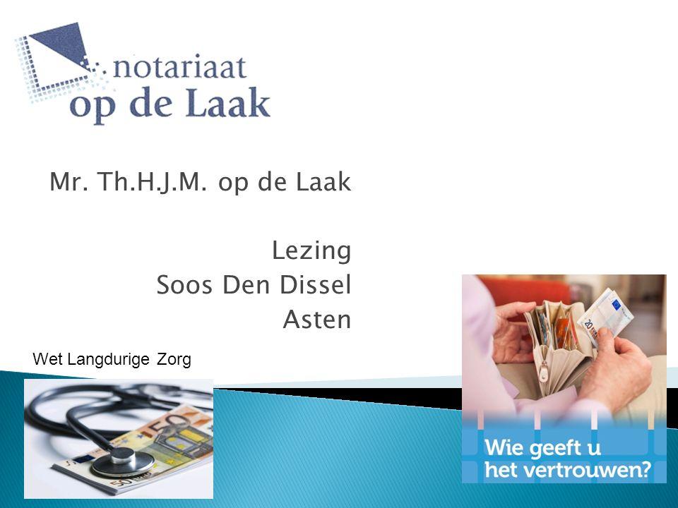 Mr. Th.H.J.M. op de Laak Lezing Soos Den Dissel Asten Wet Langdurige Zorg
