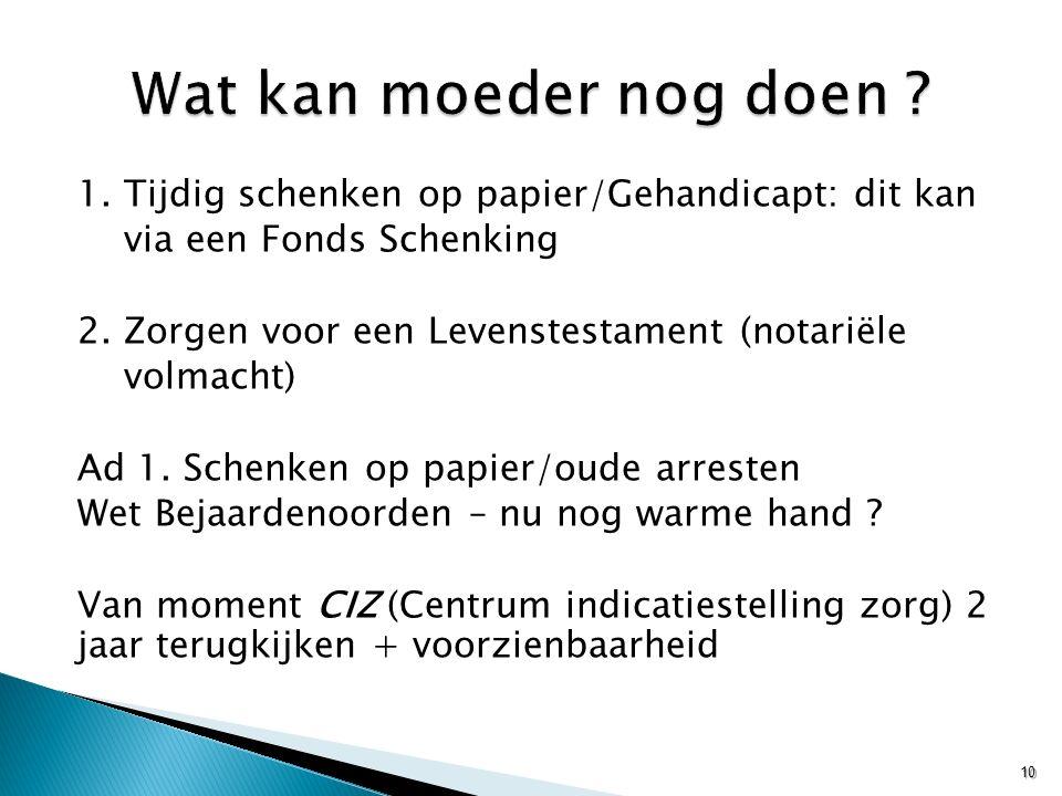1. Tijdig schenken op papier/Gehandicapt: dit kan via een Fonds Schenking 2.