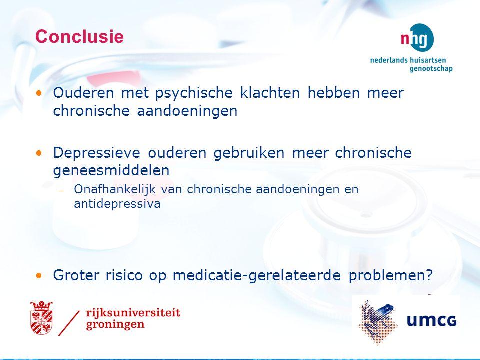 Conclusie Ouderen met psychische klachten hebben meer chronische aandoeningen Depressieve ouderen gebruiken meer chronische geneesmiddelen ─ Onafhankelijk van chronische aandoeningen en antidepressiva Groter risico op medicatie-gerelateerde problemen.