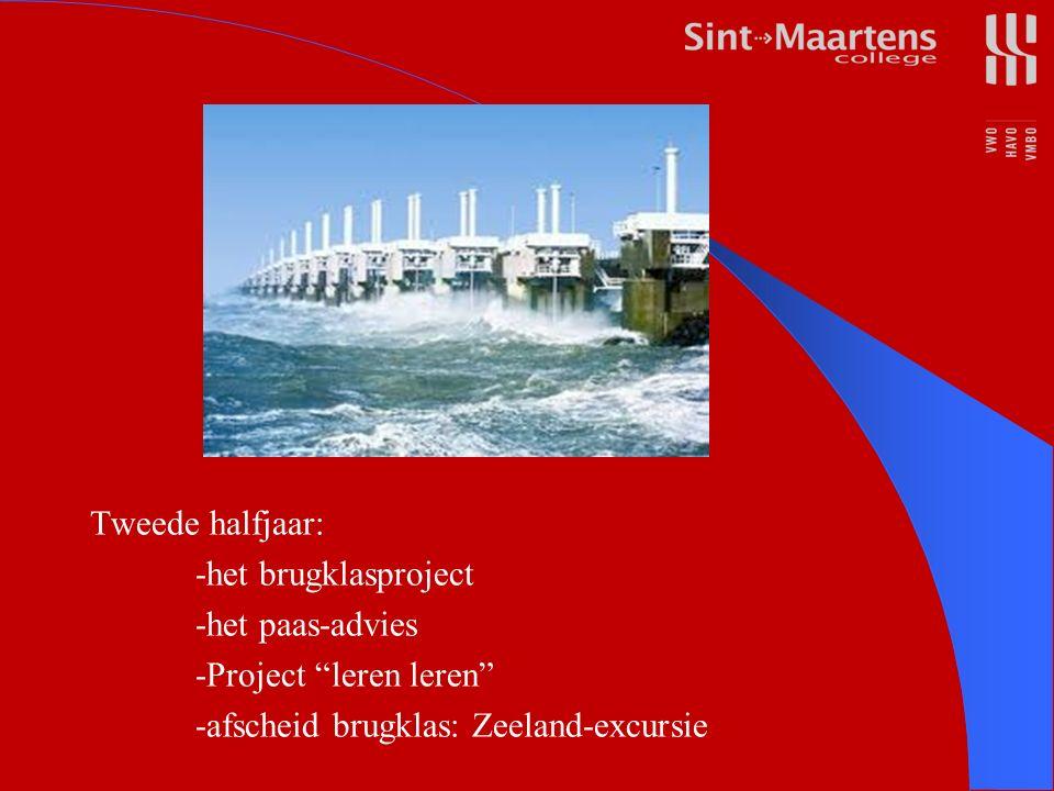 Tweede halfjaar: -het brugklasproject -het paas-advies -Project leren leren -afscheid brugklas: Zeeland-excursie