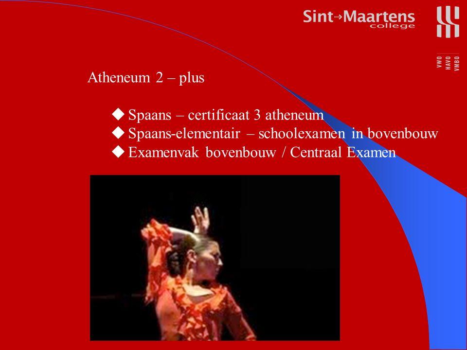 Atheneum 2 – plus  Spaans – certificaat 3 atheneum  Spaans-elementair – schoolexamen in bovenbouw  Examenvak bovenbouw / Centraal Examen