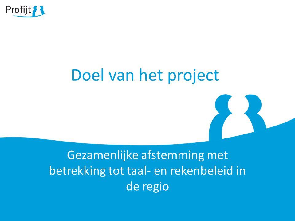 Doel van het project Gezamenlijke afstemming met betrekking tot taal- en rekenbeleid in de regio