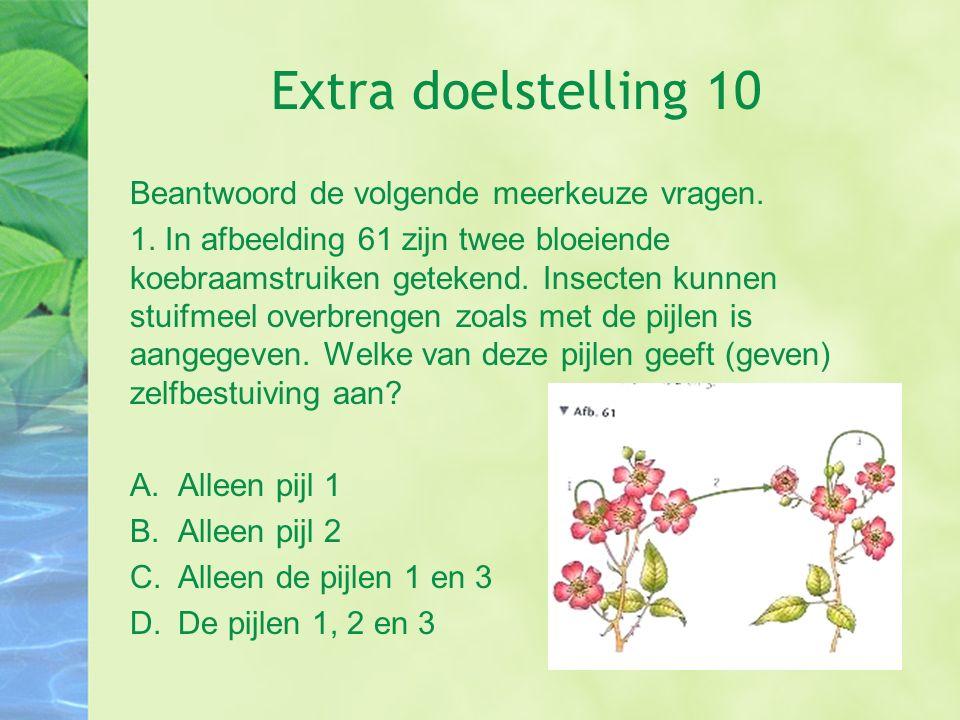 Extra doelstelling 10 Beantwoord de volgende meerkeuze vragen. 1. In afbeelding 61 zijn twee bloeiende koebraamstruiken getekend. Insecten kunnen stui