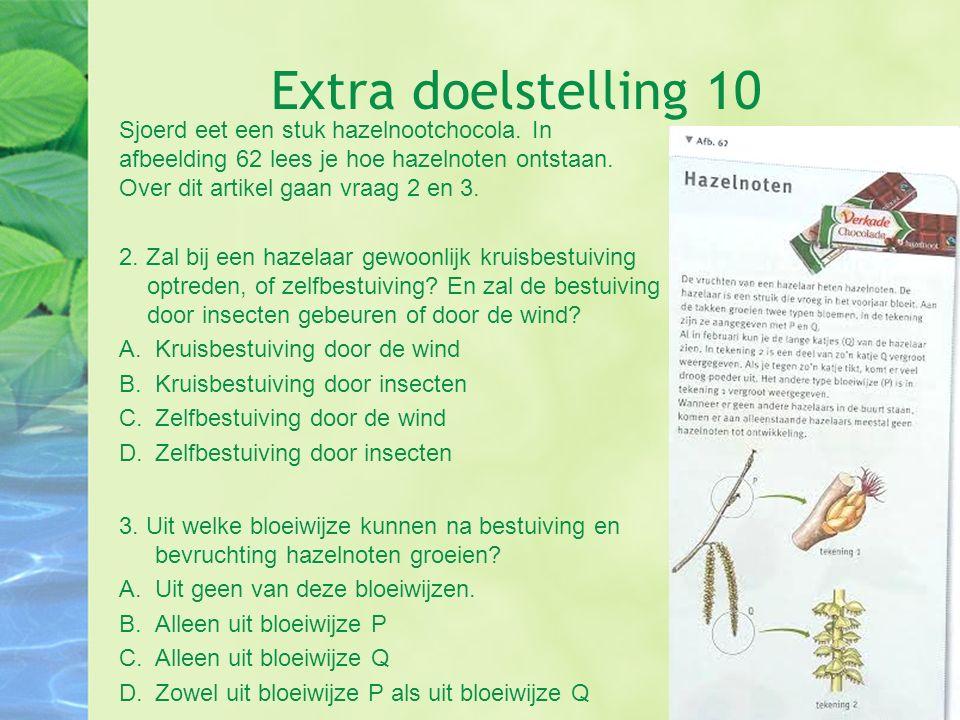Extra doelstelling 10 Sjoerd eet een stuk hazelnootchocola. In afbeelding 62 lees je hoe hazelnoten ontstaan. Over dit artikel gaan vraag 2 en 3. 2. Z