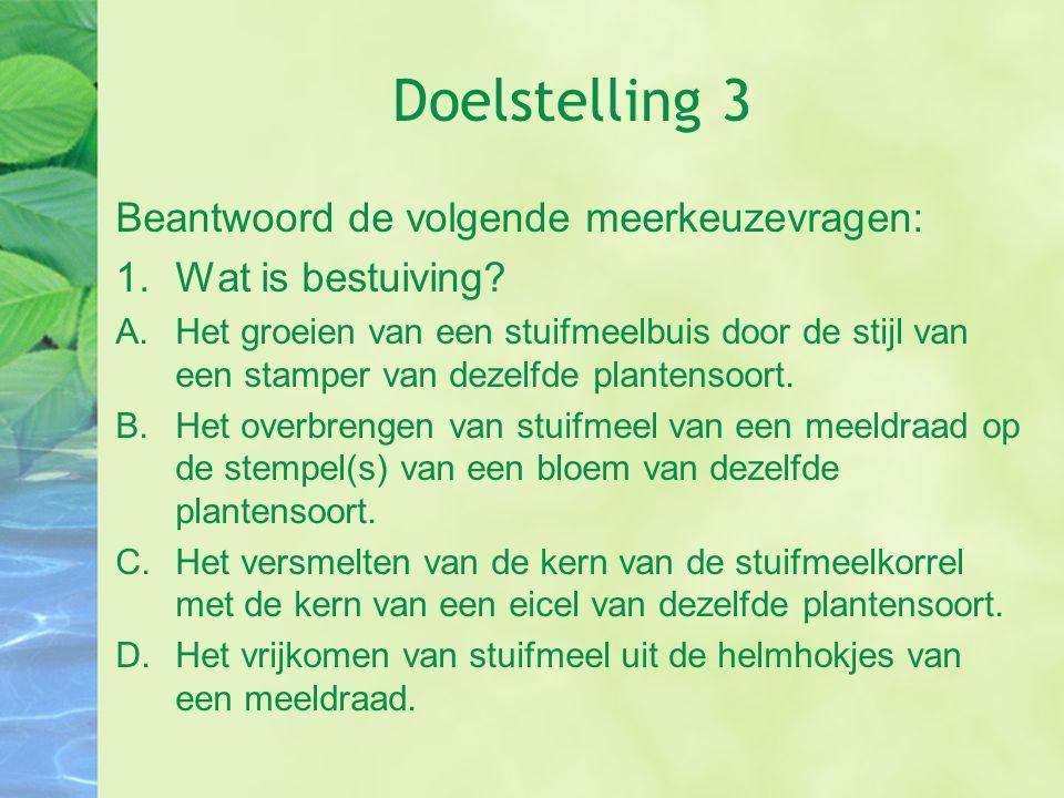 Doelstelling 3 Beantwoord de volgende meerkeuzevragen: 2.In afbeelding 47 zijn drie bloeiende planten getekend.