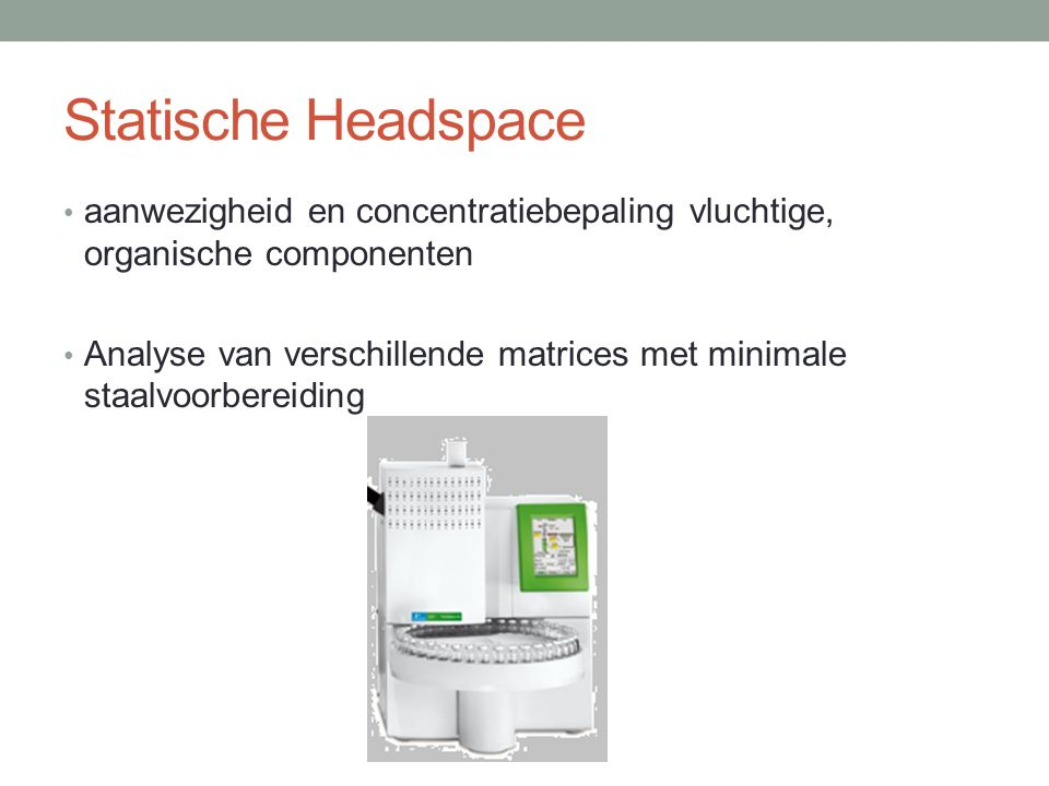 Statische Headspace aanwezigheid en concentratiebepaling vluchtige, organische componenten Analyse van verschillende matrices met minimale staalvoorbe